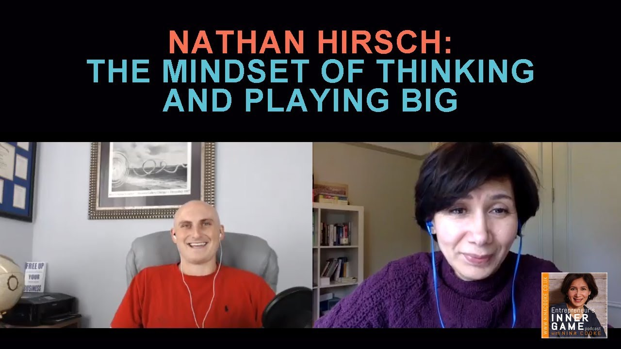 Episode 41: Nathan Hirsch – The Mindset Of Thinking And Playing Big
