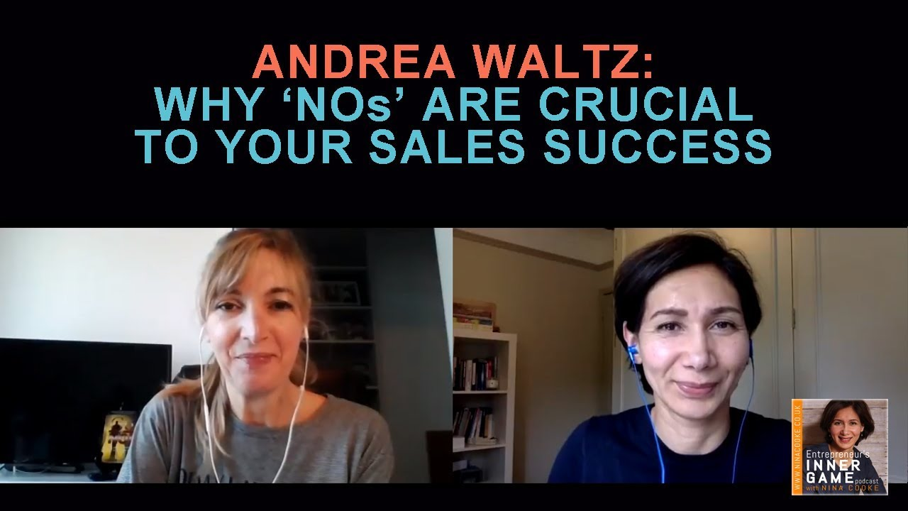 "Episode 44: Andrea Waltz:  How To Get Comfortable Getting ""Nos"" From Prospects… And Why It's Crucial To Your Sales Success"