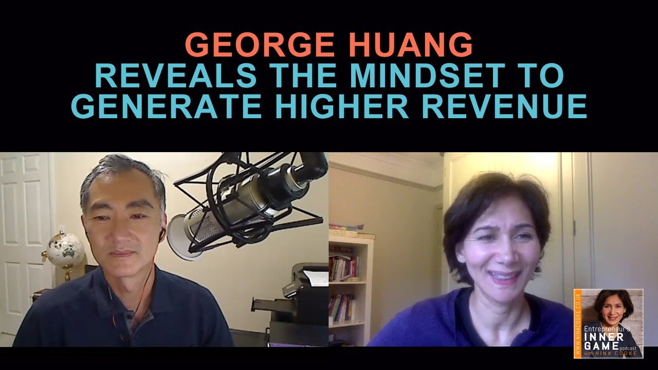 Episode 50: George Huang Reveals The Mindset To Generate Higher Revenue