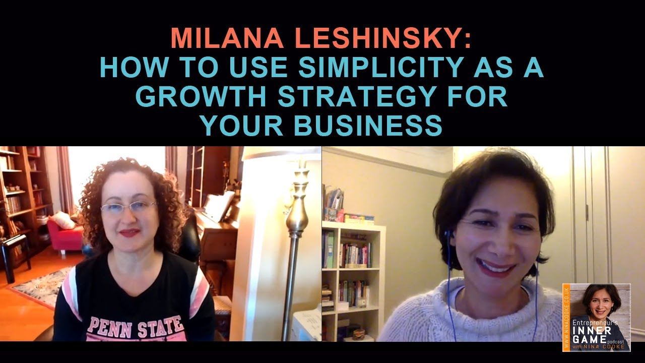 Episode 57: Milana Leshinsky: How To Grow Your Business With Simplicity