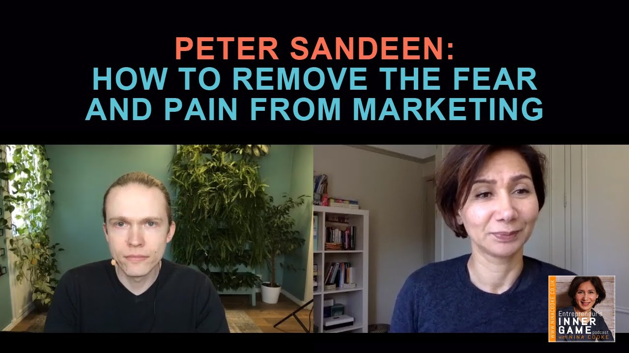 Episode 59: Peter Sandeen: How to Remove The Fear And Pain From Marketing
