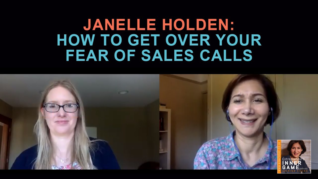 Episode 60: Janelle Holden: How To Get Over Your Fear Of Sales Calls
