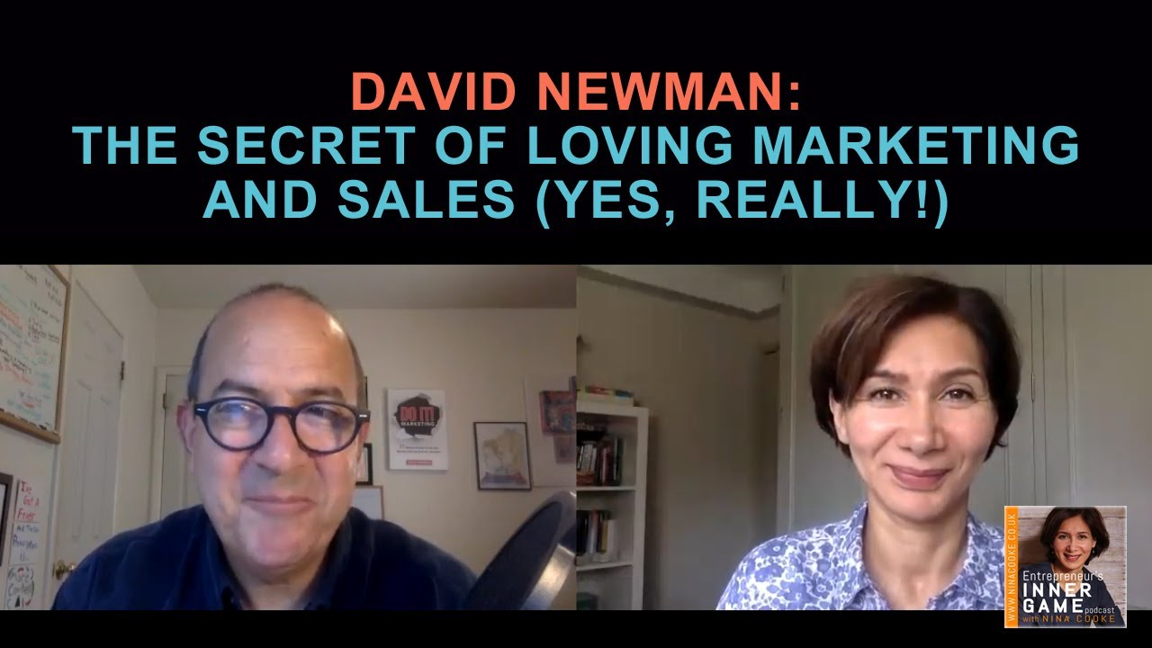 Episode 64: David Newman reveals the secret to loving marketing and sales (yes, really!)