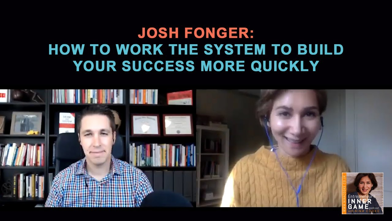 Episode 72: Josh Fonger: How to Work the System to Build your Success more quickly