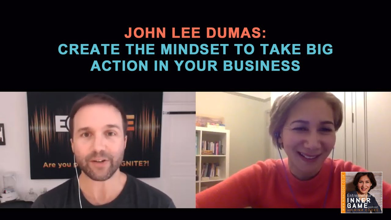 #75: John Lee Dumas: Create the Mindset to take Big Action in your Business