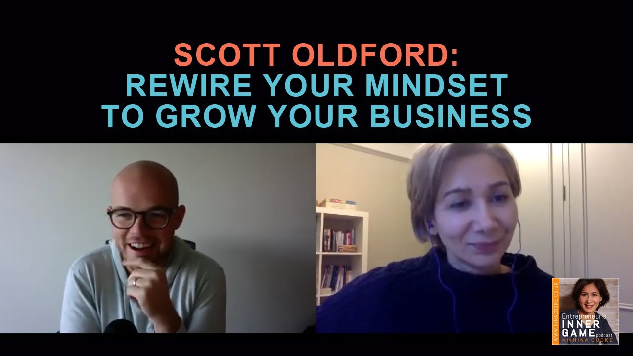#76: Scott Oldford: Rewire your Mindset to Grow your Business