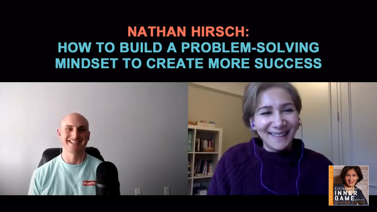 #79: Nathan Hirsch: How to Build a Problem-solving Mindset to Create More Success