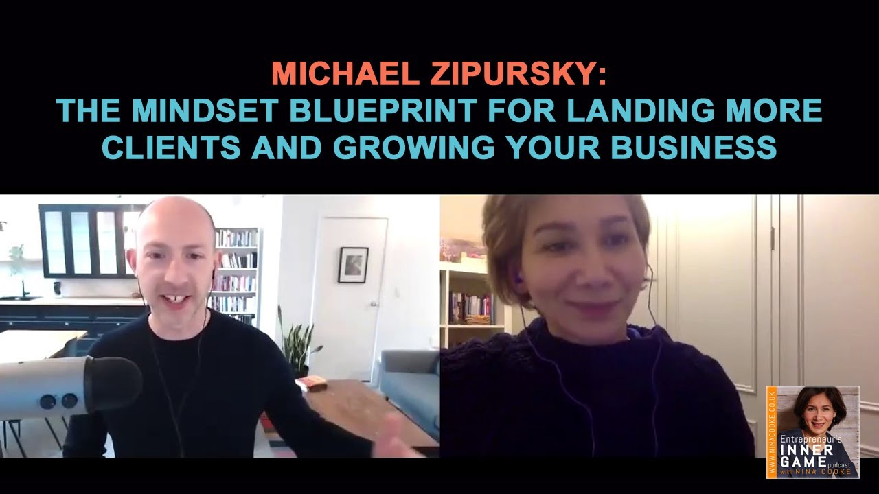 #80: Michael Zipursky: The Mindset Blueprint for Landing More Clients and Growing Your Business