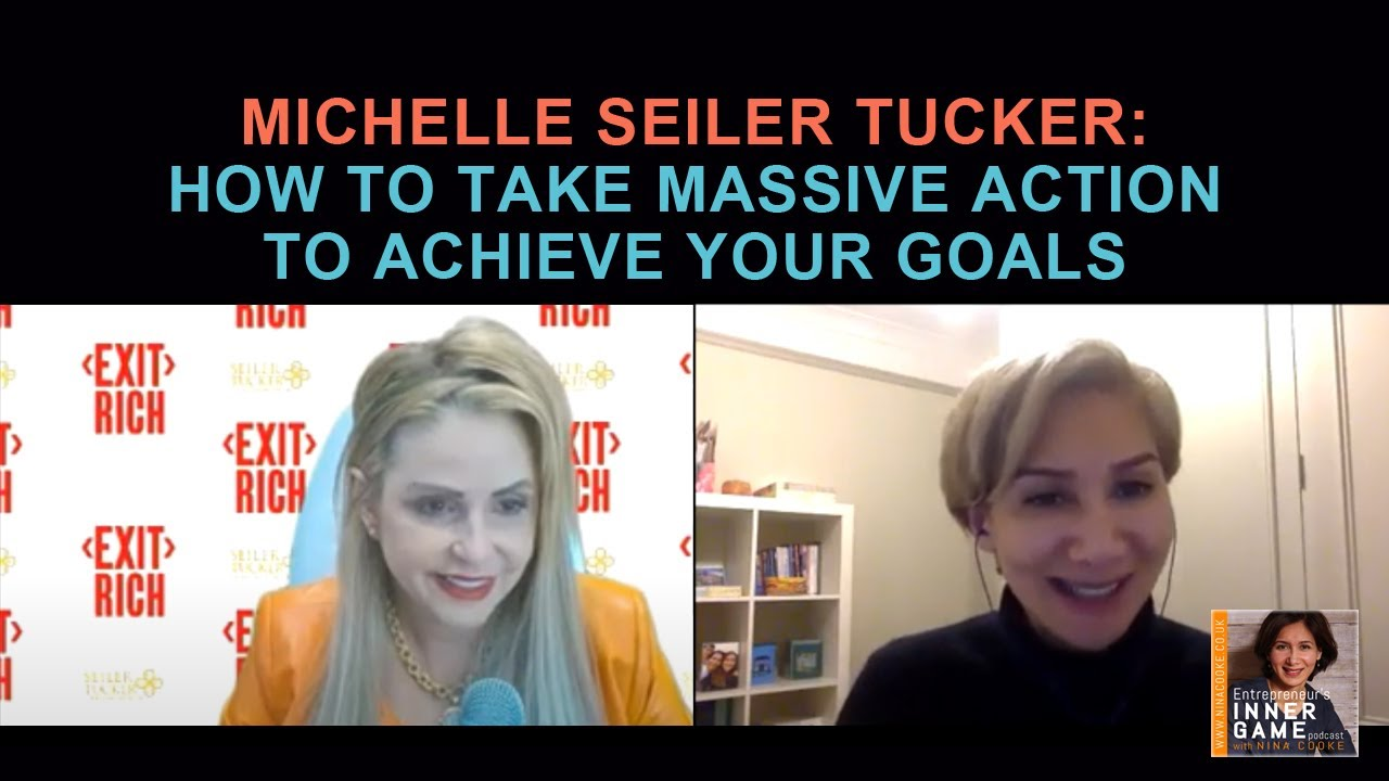 #85: Michelle Seiler Tucker: How to take Massive Action to achieve your Goals