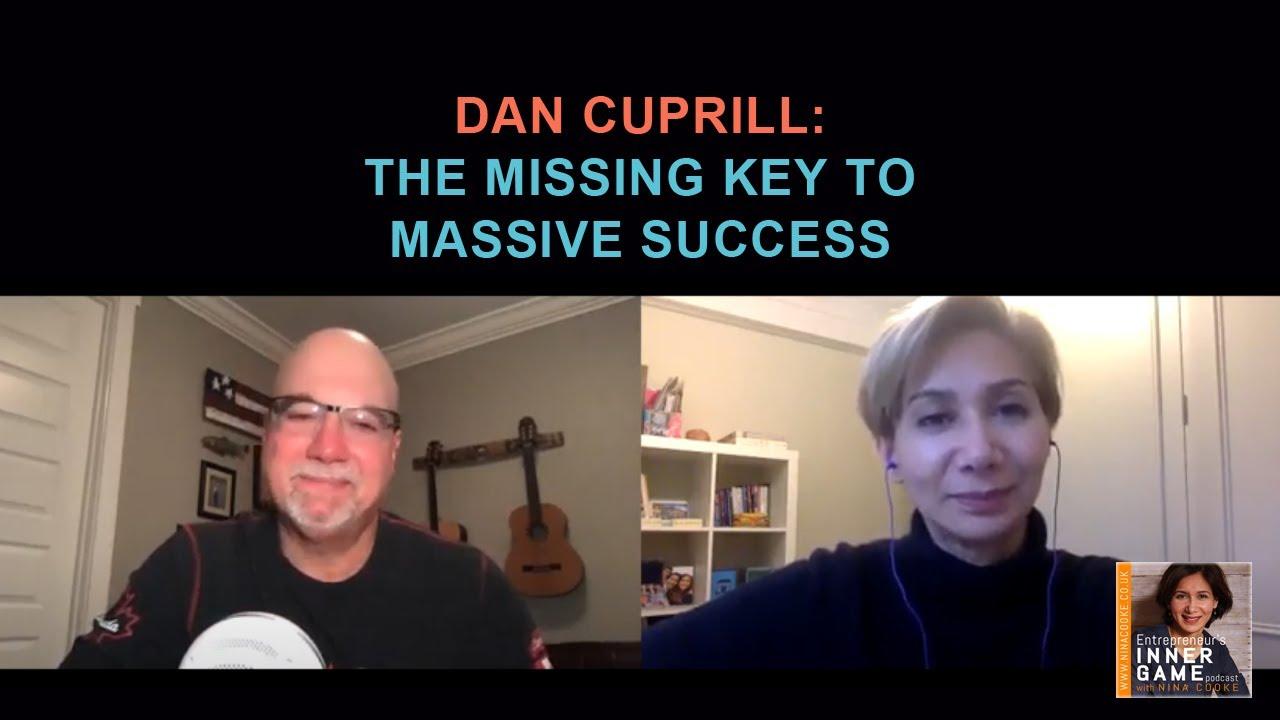#86: Dan Cuprill: The missing key to massive success