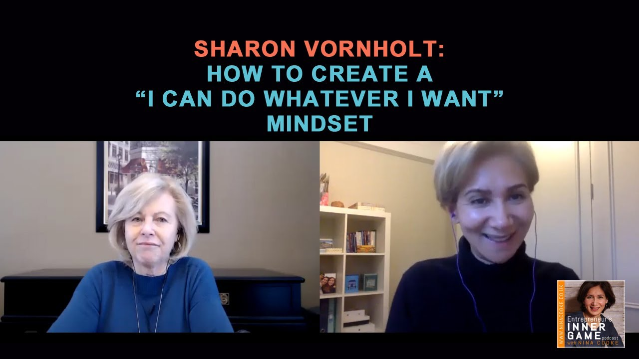 "#87: Sharon Vornholt: How to create a ""I can do whatever I want"" mindset"