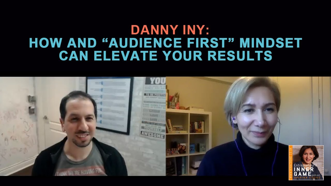 """#90: How an """"Audience First"""" Mindset Can Elevate Your Results – Danny Iny"""