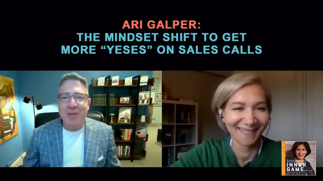 """#92: The mindset shift to get more """"Yeses"""" on sales calls – Ari Galper"""